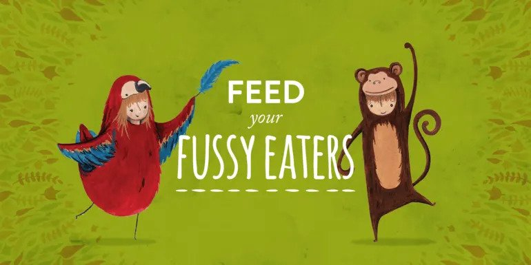 Feed your fussy eaters